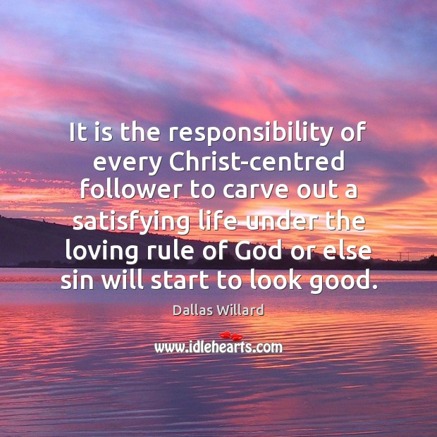 Image, It is the responsibility of every Christ-centred follower to carve out a