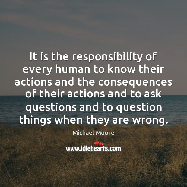 It is the responsibility of every human to know their actions and Image