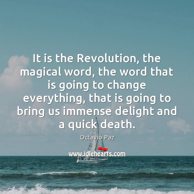 It is the Revolution, the magical word, the word that is going Octavio Paz Picture Quote