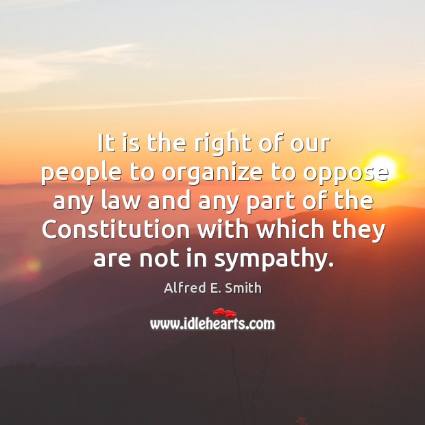 It is the right of our people to organize to oppose any law and any part of the Image