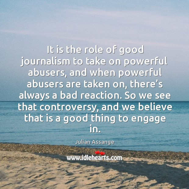 It is the role of good journalism to take on powerful abusers, and when powerful abusers Image