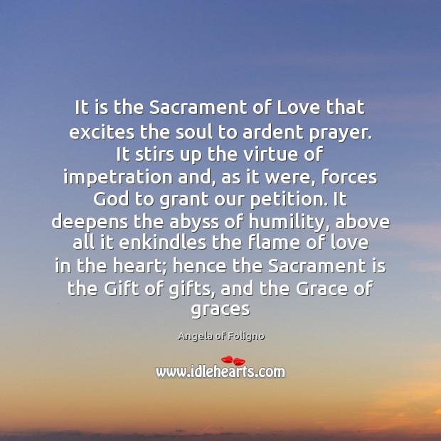 Image, It is the Sacrament of Love that excites the soul to ardent
