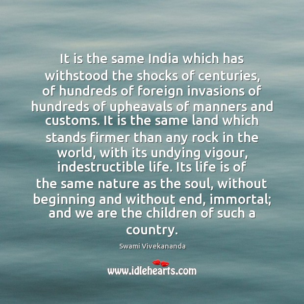 It is the same India which has withstood the shocks of centuries, Image