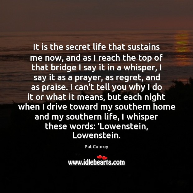 Image, It is the secret life that sustains me now, and as I