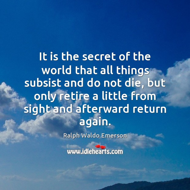 It is the secret of the world that all things subsist and Image