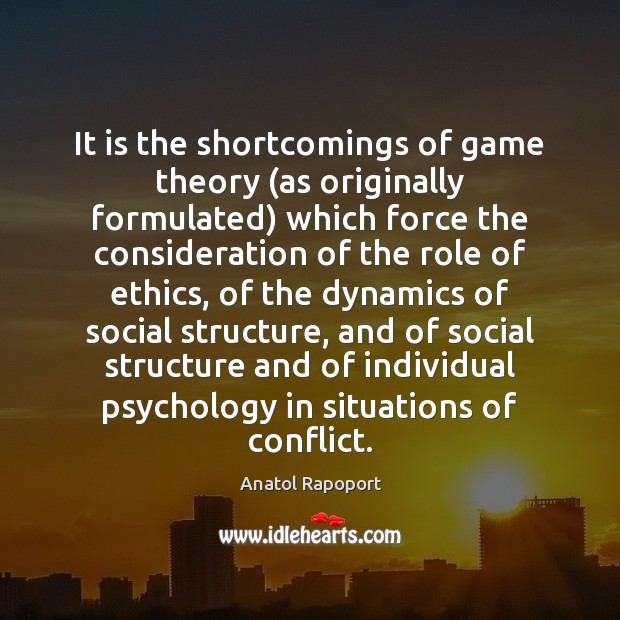 Image, It is the shortcomings of game theory (as originally formulated) which force