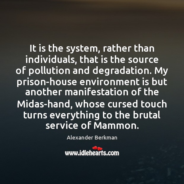 Image, It is the system, rather than individuals, that is the source of