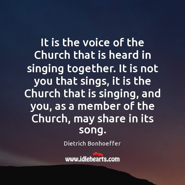 It is the voice of the Church that is heard in singing Image