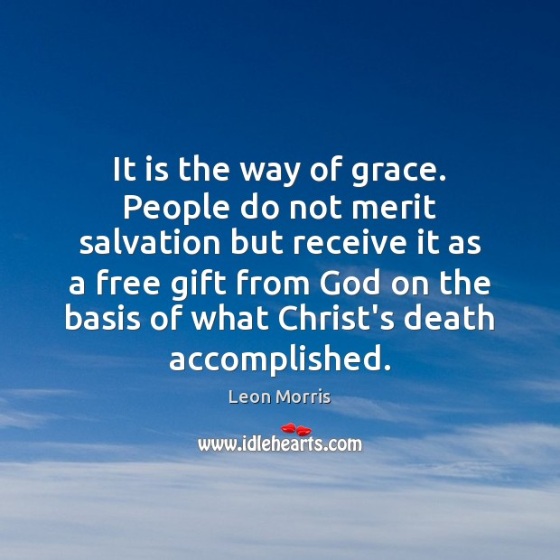 It is the way of grace. People do not merit salvation but Image