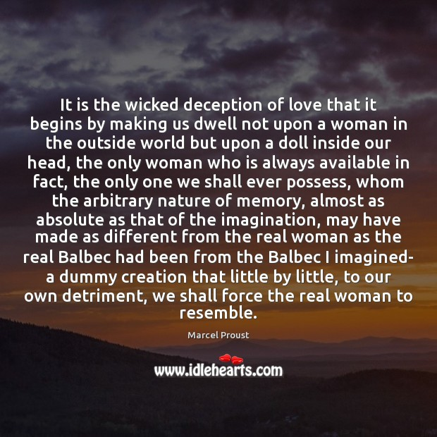 It is the wicked deception of love that it begins by making Image