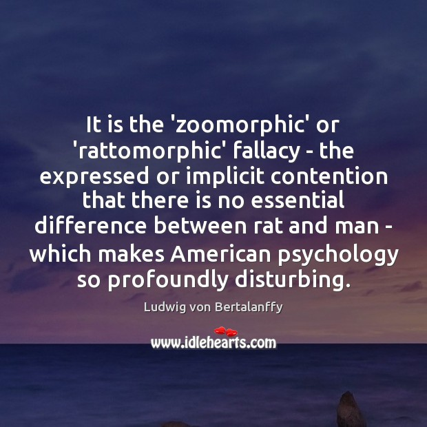 It is the 'zoomorphic' or 'rattomorphic' fallacy – the expressed or implicit Image