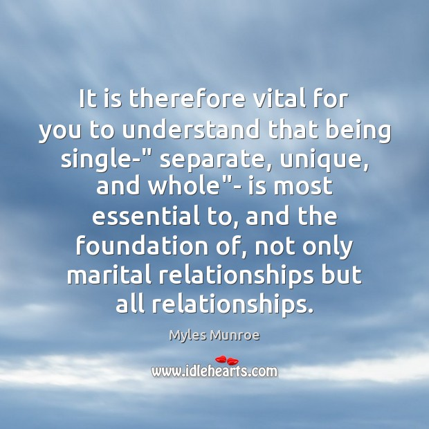 """It is therefore vital for you to understand that being single-"""" separate, Image"""