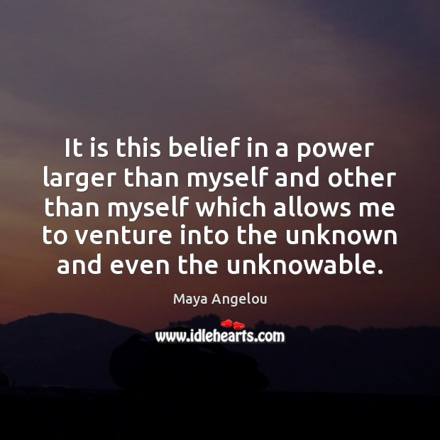 Image, It is this belief in a power larger than myself and other