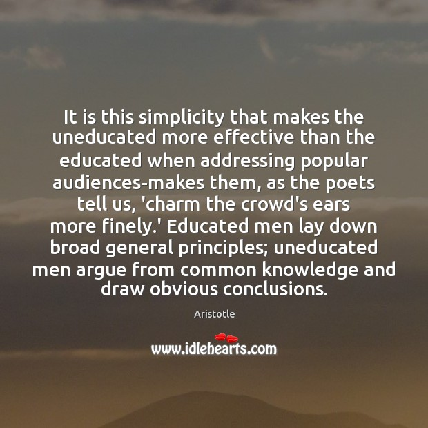 Image, It is this simplicity that makes the uneducated more effective than the