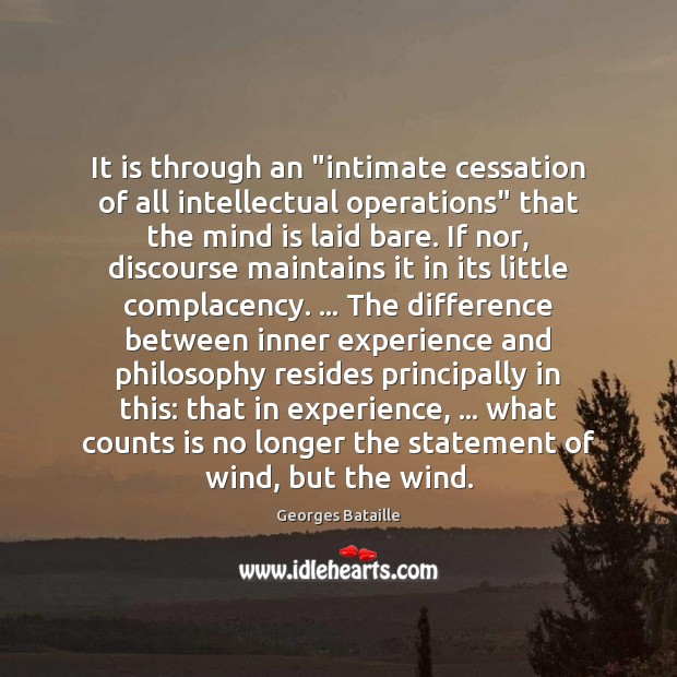 """Image, It is through an """"intimate cessation of all intellectual operations"""" that the"""