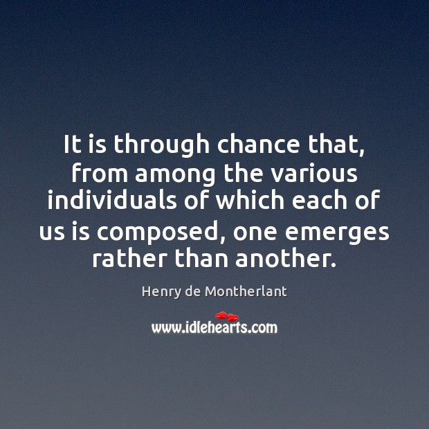 It is through chance that, from among the various individuals of which Image