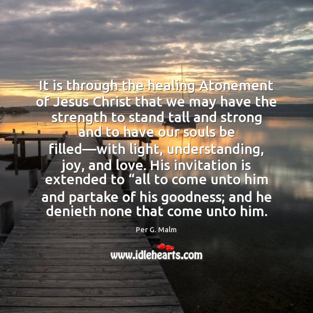 It is through the healing Atonement of Jesus Christ that we may Image