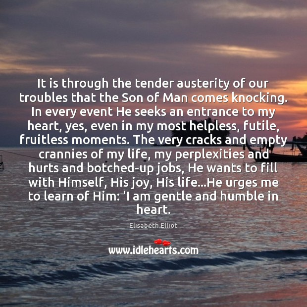 Image, It is through the tender austerity of our troubles that the Son