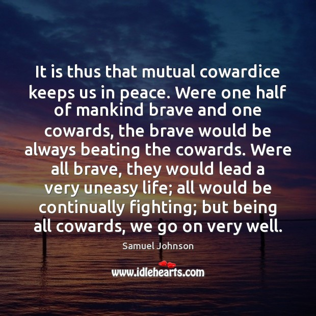 Image, It is thus that mutual cowardice keeps us in peace. Were one