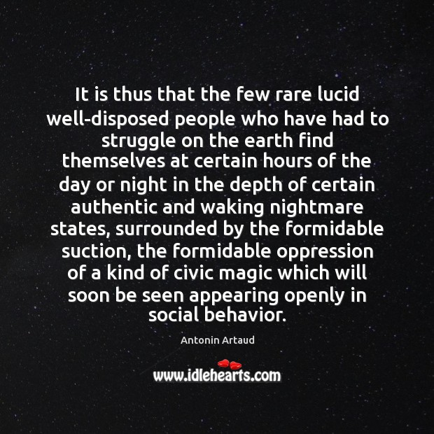 It is thus that the few rare lucid well-disposed people who have Behavior Quotes Image