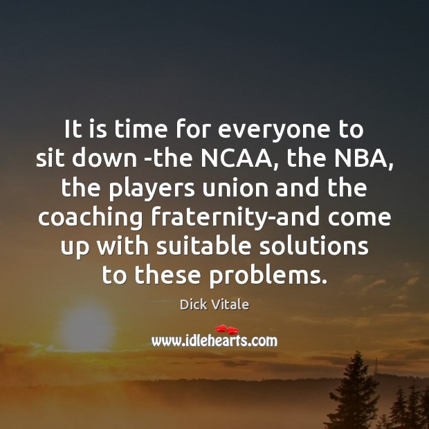 Image, It is time for everyone to sit down -the NCAA, the NBA,