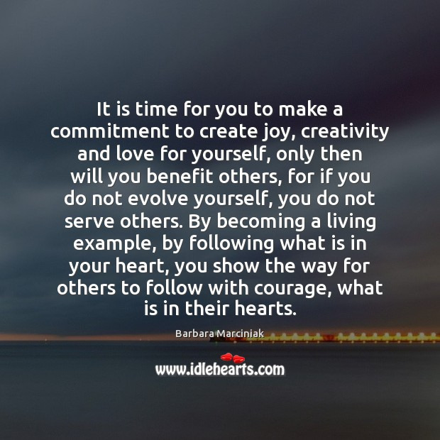 It is time for you to make a commitment to create joy, Barbara Marciniak Picture Quote