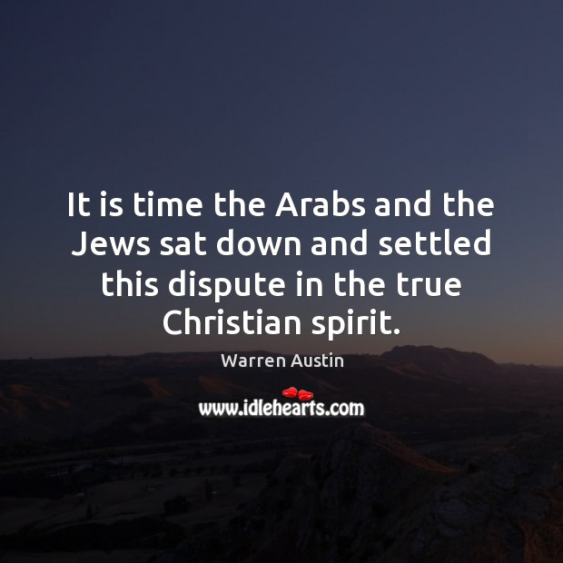 It is time the Arabs and the Jews sat down and settled Image