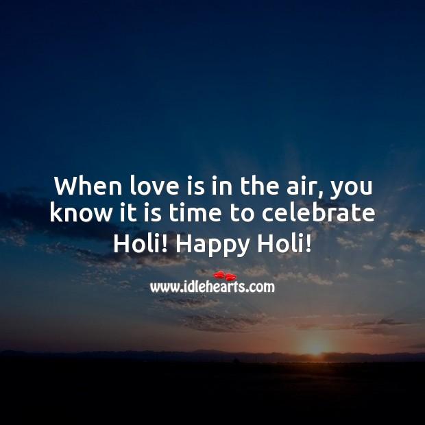 It is time to celebrate holi! happy holi! Holi Messages Image