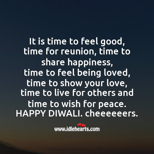 It is time to feel good, time 4 reunion, time 2 sh are happiness Diwali Messages Image