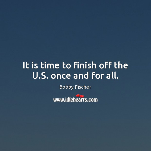 Image, It is time to finish off the U.S. once and for all.