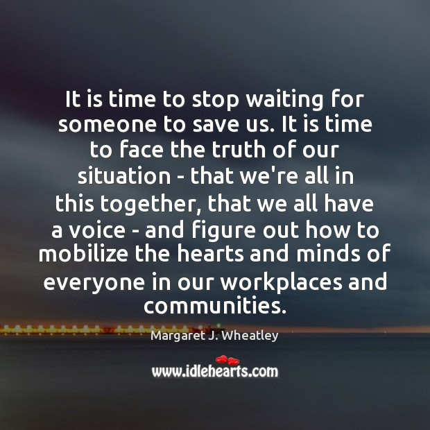 It is time to stop waiting for someone to save us. It Image