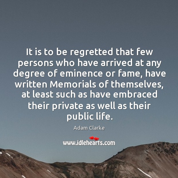 Image, It is to be regretted that few persons who have arrived at any degree of eminence or fame