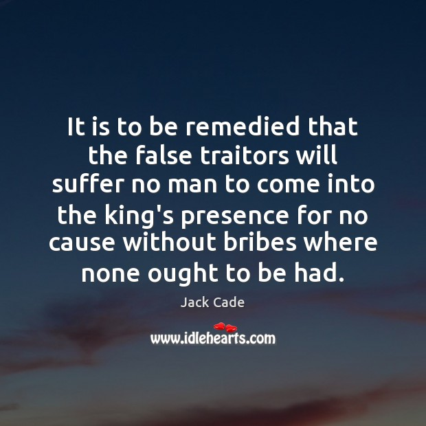 It is to be remedied that the false traitors will suffer no Image