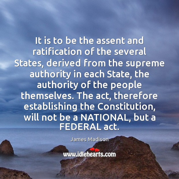 It is to be the assent and ratification of the several States, Image