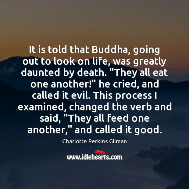Image, It is told that Buddha, going out to look on life, was