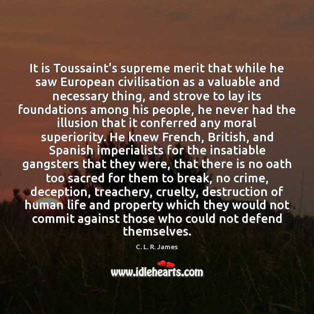 Image, It is Toussaint's supreme merit that while he saw European civilisation as