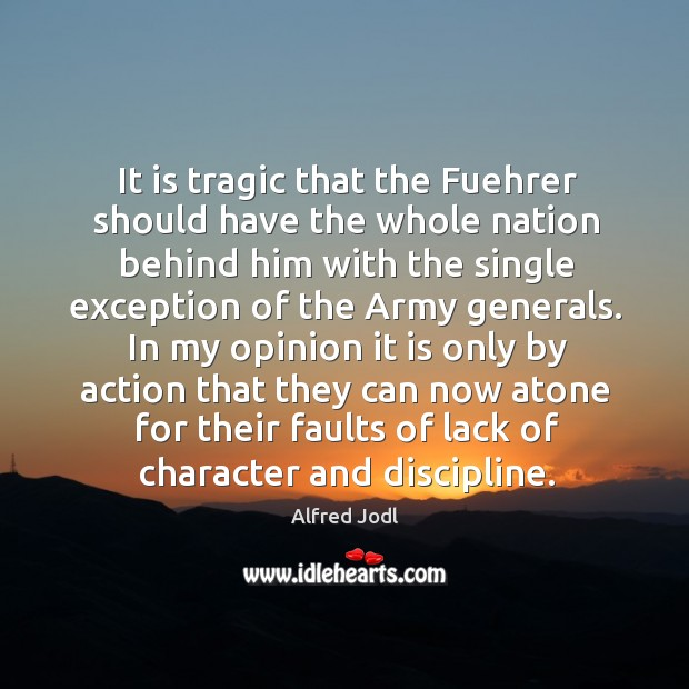 Image, It is tragic that the fuehrer should have the whole nation