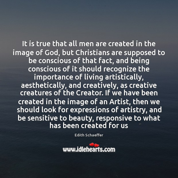 It is true that all men are created in the image of Image