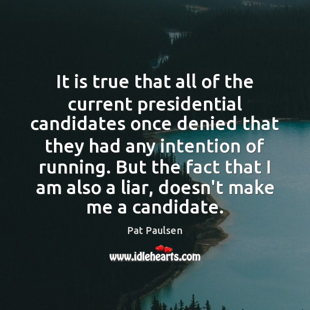 It is true that all of the current presidential candidates once denied Image