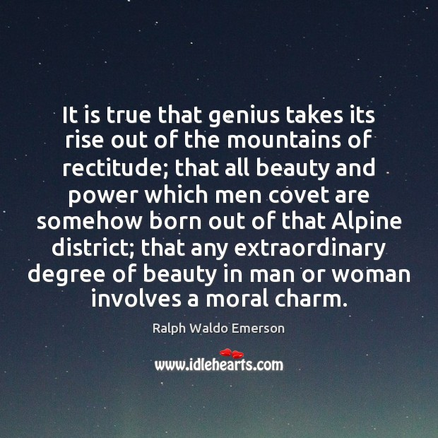 Image, It is true that genius takes its rise out of the mountains