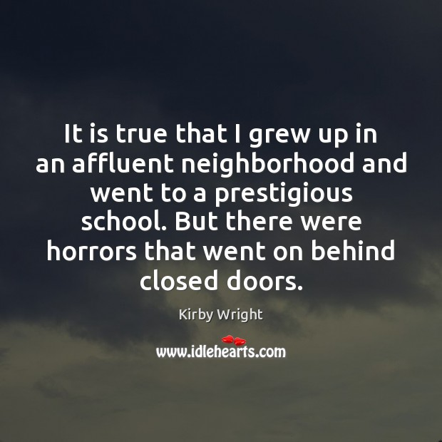 Image, It is true that I grew up in an affluent neighborhood and