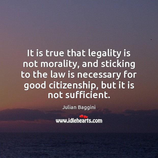 It is true that legality is not morality, and sticking to the Image