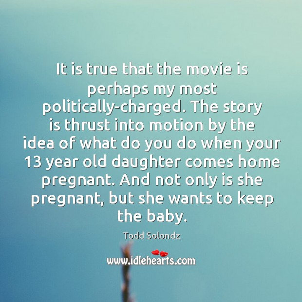 Image, It is true that the movie is perhaps my most politically-charged.