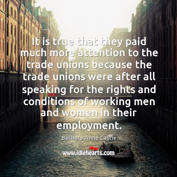Image, It is true that they paid much more attention to the trade unions because the trade