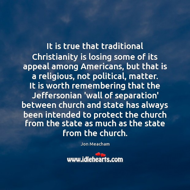 It is true that traditional Christianity is losing some of its appeal Image