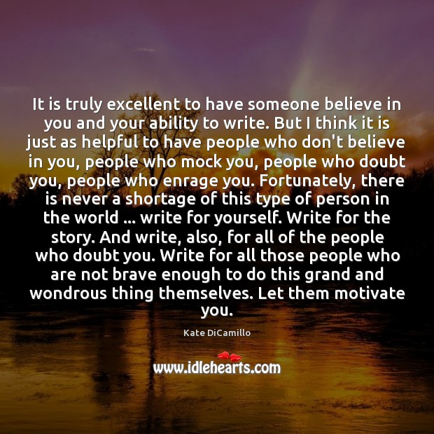 It is truly excellent to have someone believe in you and your Image