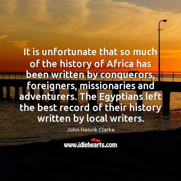 It is unfortunate that so much of the history of Africa has Image