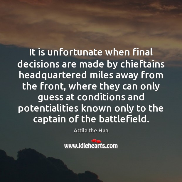 Image, It is unfortunate when final decisions are made by chieftains headquartered miles
