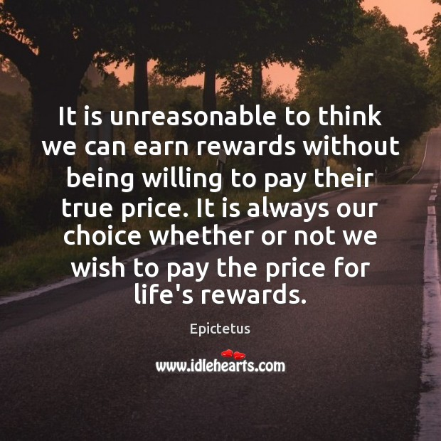 Image, It is unreasonable to think we can earn rewards without being willing