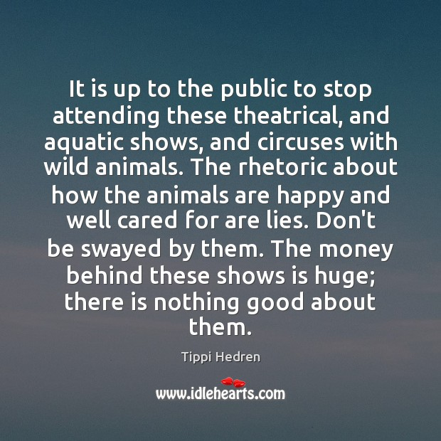 It is up to the public to stop attending these theatrical, and Image